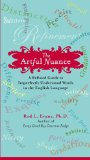 Artful Nuance A Refined Guide to Imperfectly Understood Words in the English Language 2009 9780399534829 Front Cover