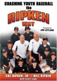 Coaching Youth Baseball the Ripken Way 1st 2006 9780736067829 Front Cover