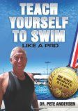 Teach Yourself to Swim Like a Pro In One Minute Steps 2012 9780982024829 Front Cover