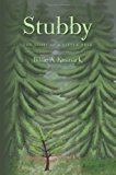 Stubby The Story of a Little Tree 2013 9781482086829 Front Cover