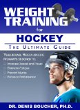 Weight Traning for Hockey The Ultimate Guide 2014 9781932549829 Front Cover