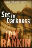 Set in Darkness An Inspector Rebus Novel 2010 9780312629830 Front Cover