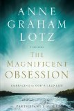 Magnificent Obsession Embracing the God-Filled Life 2010 9780310329831 Front Cover