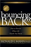 Bouncing Back How to Recover When Life Knocks You Down 2010 9781600373831 Front Cover