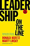 Leadership on the Line, with a New Preface Staying Alive Through the Dangers of Change 2017 9781633692831 Front Cover