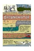 Groundwater Diaries Trials, Tribituaries and Tall Stories from Beneath the Streets of London 2004 9780007130832 Front Cover