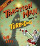 Traction Man Meets Turbo Dog 2008 9780375855832 Front Cover