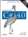 Programming C# 4.0 Building Windows, Web, and RIA Applications for the .NET with C#4.0 6th 2010 9780596159832 Front Cover