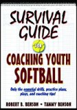 Survival Guide for Coaching Youth Softball 1st 2009 9780736078832 Front Cover
