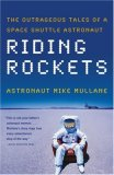 Riding Rockets The Outrageous Tales of a Space Shuttle Astronaut 1st 2007 9780743276832 Front Cover