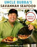 Uncle Bubba's Savannah Seafood More Than 100 Down-Home Southern Recipes for Good Food and Good Times 2007 9780743292832 Front Cover