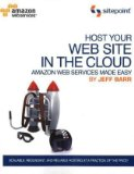 Host Your Web Site in the Cloud Amazon Web Services Made Easy 1st 2010 9780980576832 Front Cover
