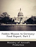Fedden Mission to Germany Final Report, Part 2 2013 9781288718832 Front Cover