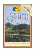 Hunting and Fishing Directory Outfitters, Guides and Lodges 2001 9781586670832 Front Cover