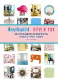 House Beautiful Style 101 A Handbook to the Five Essential Looks for the Home You'll Love 2011 9781588168832 Front Cover