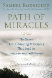 Path of Miracles The Seven Life-Changing Principles That Lead to Purpose AndFulfillment 2010 9780451228833 Front Cover