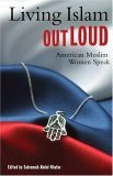Living Islam Out Loud American Muslim Women Speak 2005 9780807083833 Front Cover