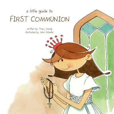 Little Guide to First Communion 2011 9780982265833 Front Cover