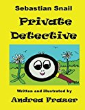 Sebastian Snail - Private Detective An Illustrated Read-It-To-Me Book 2012 9781481000833 Front Cover