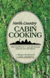 North Country Cabin Cooking 2011 9781591932833 Front Cover