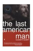 Last American Man 1st 2003 9780142002834 Front Cover