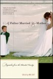 My Father Married Your Mother Dispatches from the Blended Family 1st 2007 9780393329834 Front Cover