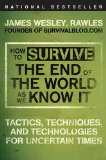 How to Survive the End of the World As We Know It Tactics, Techniques, and Technologies for Uncertain Times 2009 9780452295834 Front Cover