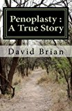 Penoplasty A True Story 2011 9781467904834 Front Cover