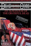 Dead to the Core An Almanack of the Grateful Dead 1997 9780385316835 Front Cover