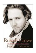 Russell Crowe The Unauthorized Biography 2003 9780825672835 Front Cover