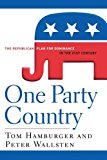 One Party Country The Republican Plan for Dominance in the 21st Century 2007 9781620456835 Front Cover