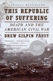 This Republic of Suffering Death and the American Civil War 1st 2009 9780375703836 Front Cover