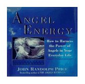 Angel Energy How to Harness the Power of Angels in Your Everyday Life 1995 9780449909836 Front Cover