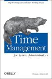 Time Management for System Administrators 2005 9780596007836 Front Cover