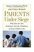 Parents under Siege Why You Are the Solution, Not the Problem in Your Child's Life 1st 2002 9780743223836 Front Cover
