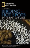 National Geographic Guide to Birding Hot Spots of the United States 2006 9780792254836 Front Cover