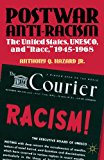 Postwar Anti-Racism The United States, UNESCO, and Race, 1945-1968 2012 9781137003836 Front Cover
