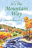 It's the Mountain Way 2012 9781477277836 Front Cover