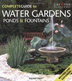 Complete Guide to Water Gardens, Ponds and Fountains 2nd 2005 Revised  9781580111836 Front Cover