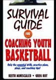 Survival Guide for Coaching Youth Basketball 1st 2008 9780736073837 Front Cover