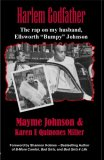 Harlem Godfather The Rap on my Husband, Ellsworth Bumpy Johnson 2010 9780967602837 Front Cover
