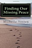 Finding Our Missing Peace 2012 9781470138837 Front Cover