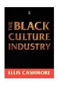 Black Culture Industry 1st 1997 9780415120838 Front Cover
