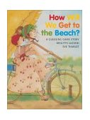 How Will We Get to the Beach? 2003 9780735817838 Front Cover