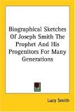 Biographical Sketches of Joseph Smith Th 2006 9781425483838 Front Cover