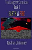 Langsyne Chronicles Book V Earth and Fire Earth and Fire 2009 9781461023838 Front Cover