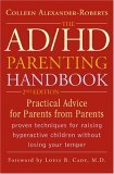 AD/HD Parenting Handbook Practical Advice for Parents from Parents 2nd 2006 Revised 9781589792838 Front Cover