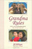 Grandma Rules Notes on Grandmotherhood, the World's Best Job 2009 9781602396838 Front Cover