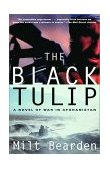 Black Tulip A Novel of War in Afghanistan 2002 9780375760839 Front Cover