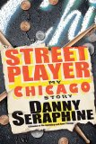 Street Player My Chicago Story 2010 9780470416839 Front Cover